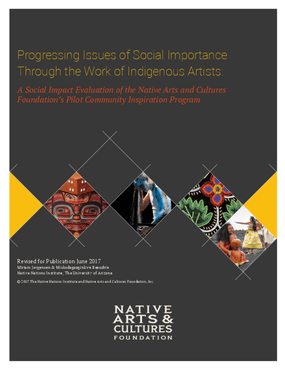 Progressing Issues of Social Importance Through the Work of Indigenous Artists: A Social Impact Evaluation of the Native Arts and Cultures Foundation's Pilot Community Inspiration Program