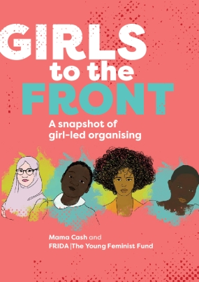 Girls to the Front: A Snapshot of Girl-led Organizing