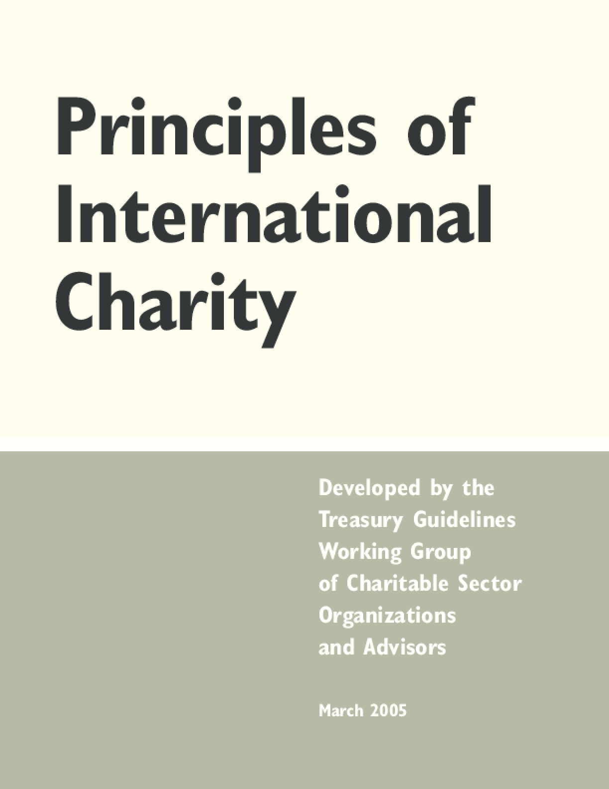 Principles of International Charity: Developed by the Treasury Guidelines Working Group of Charitable Sector Organizations and Advisors