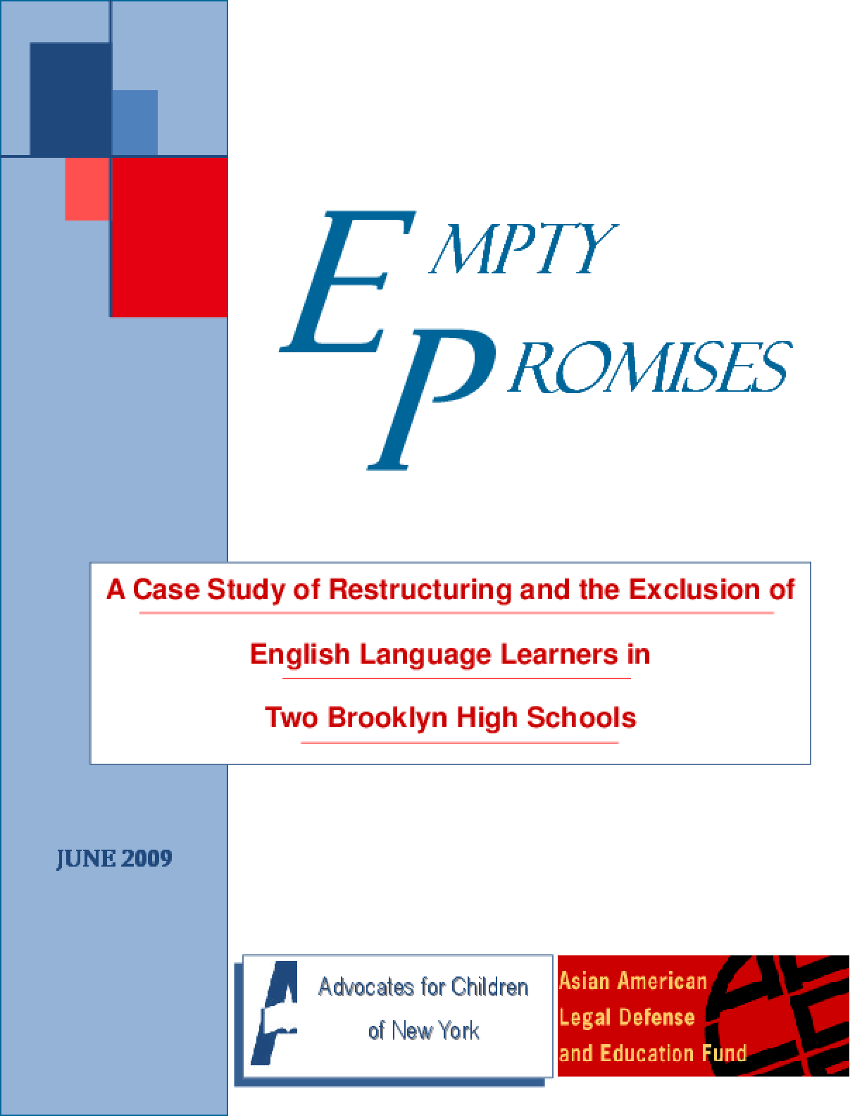 Empty Promises: A Case Study of Restructuring and the Exclusion of English Language Learners in Two Brooklyn High Schools