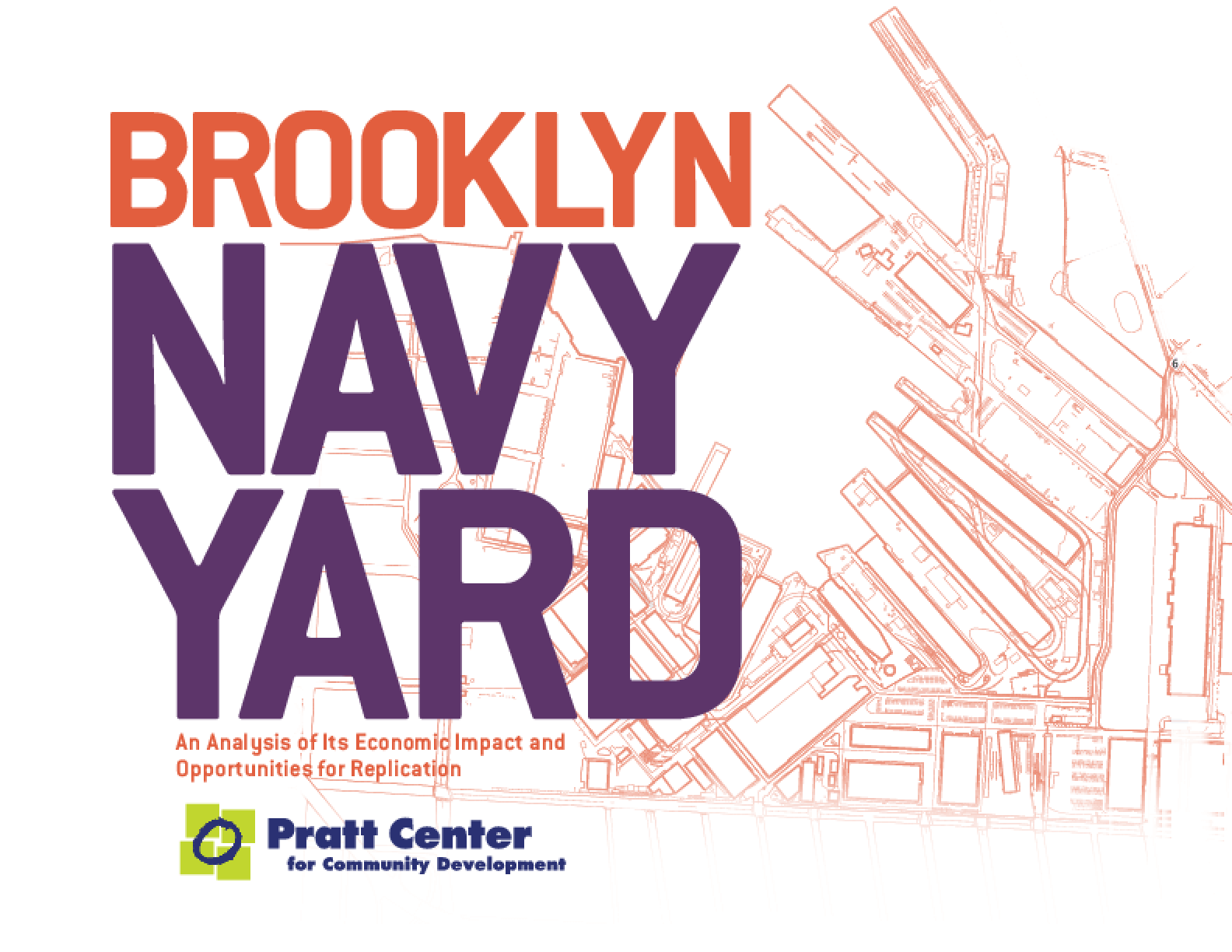 Brooklyn Navy Yard: An Analysis of Its Economic Impact and Opportunities for Replication
