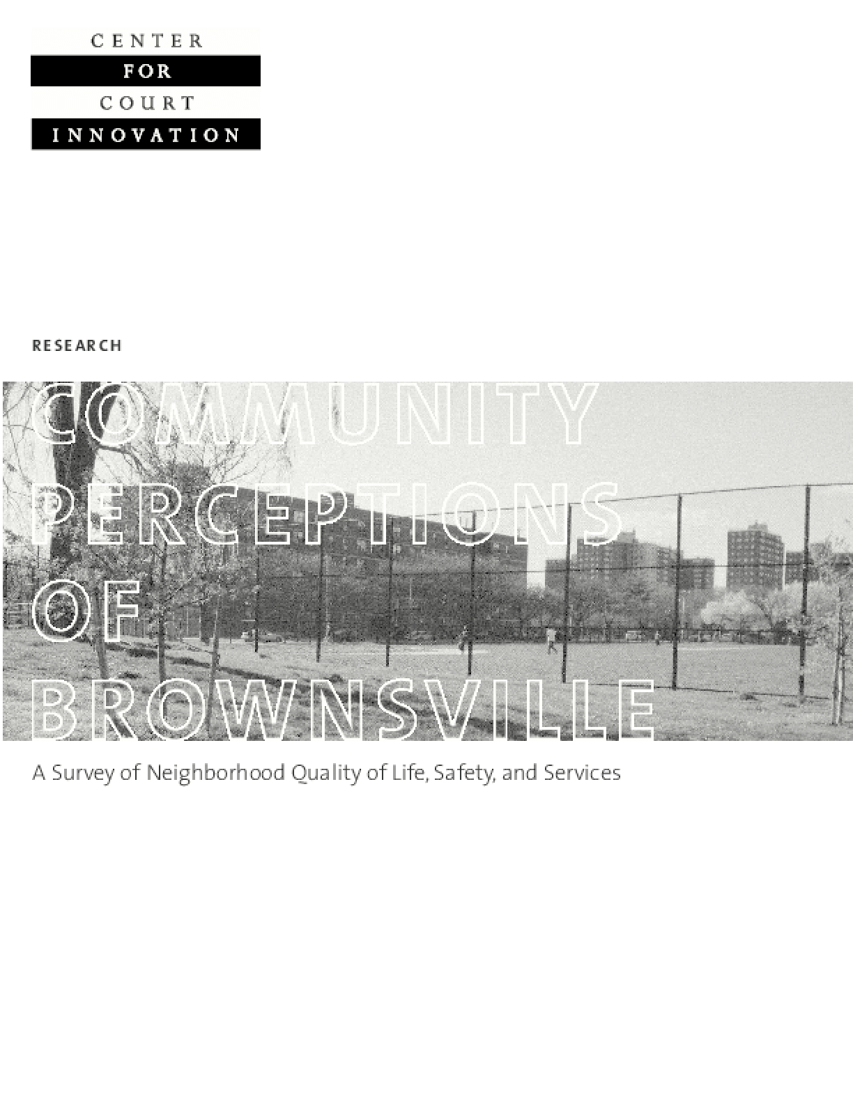Community Perceptions of Brownsville: A Survey of Neighborhood Quality of Life, Safety, and Services