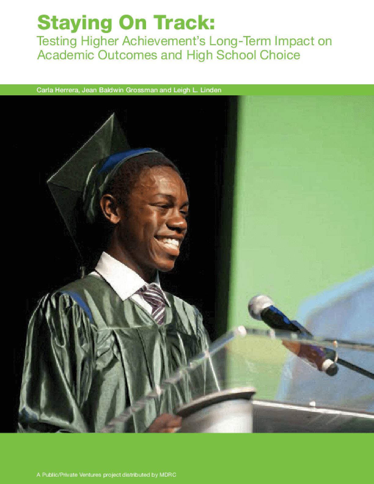 Staying On Track: Testing Higher Achievement's Long-Term Impact on Academic Outcomes and High School Choice