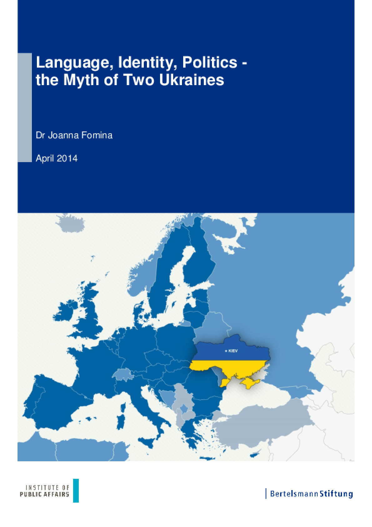 Language, Identity, Politics - the Myth of Two Ukraines