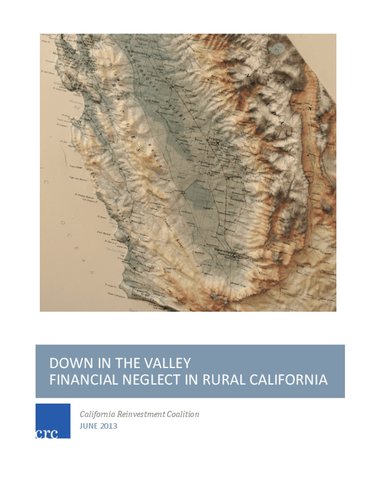 Down in the Valley: Financial Neglect in Rural California