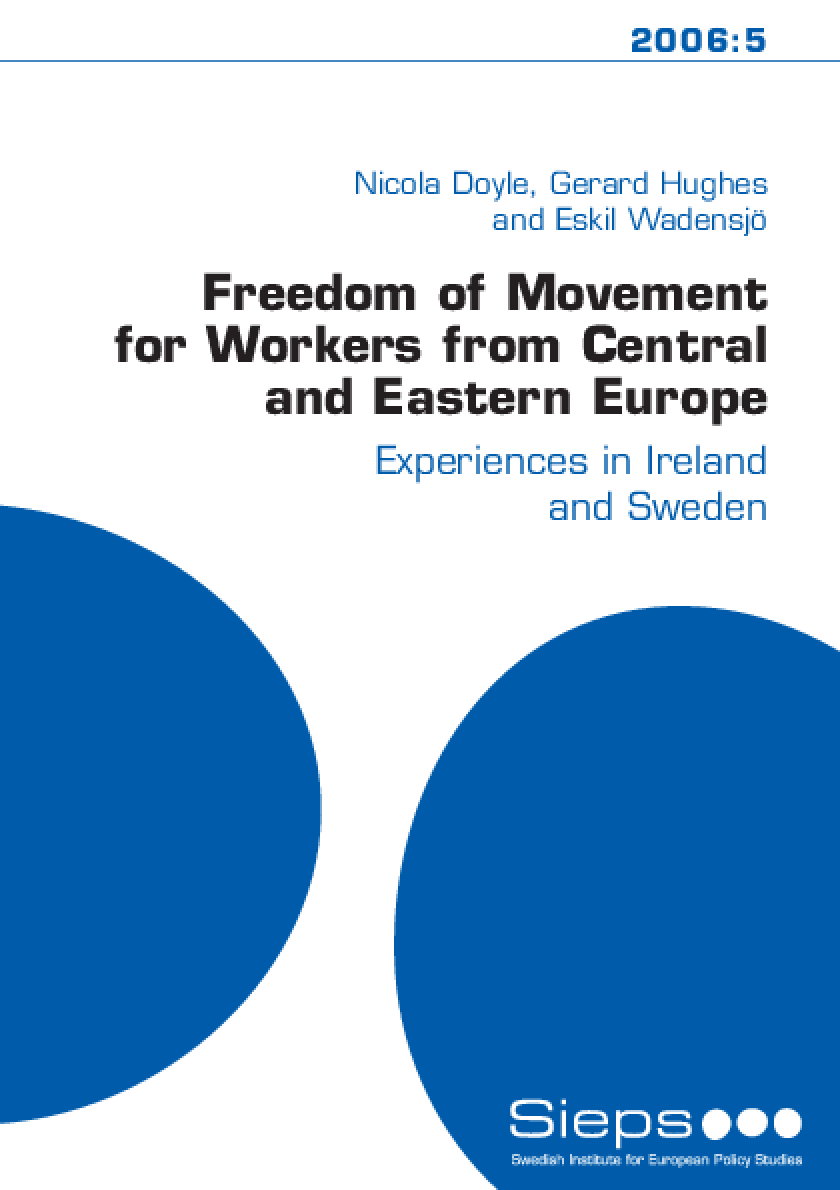 Freedom of Movement for Workers from Central and Eastern Europe: Experiences in Ireland and Sweden