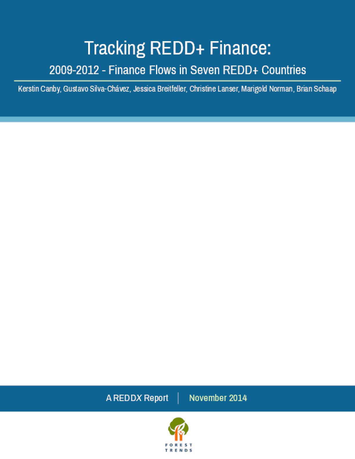 Tracking REDD+ Finance: 2009-2012 - Finance Flows in Seven REDD+ Countries