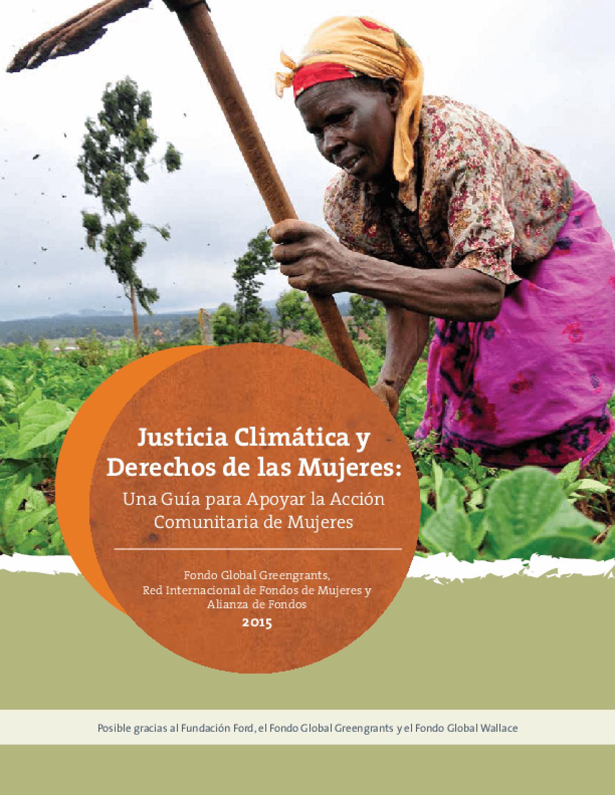 Justicia Climática y Derechos de las Mujeres: Una Guía para Apoyar la Acción Comunitaria de Mujeres