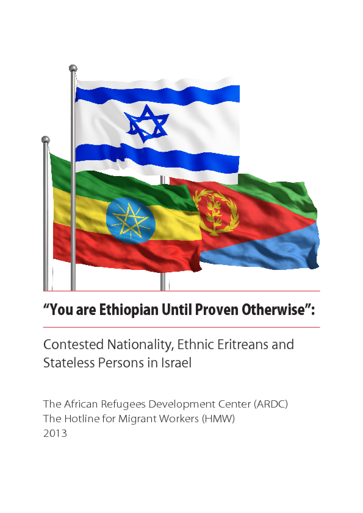 Your are Ethiopian Until Proven Otherwise: Contested Nationality, Ethnic Eritreans and Stateless Persons in Israel