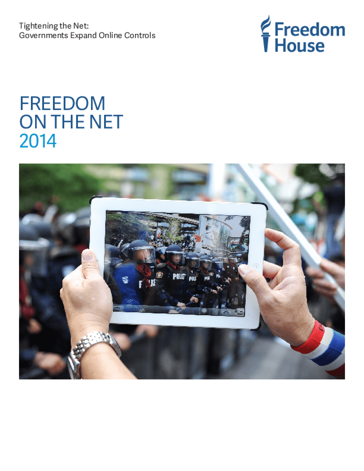 Freedom on the Net 2014 - Tightening the Net: Governments Expand Online Controls (Summary)