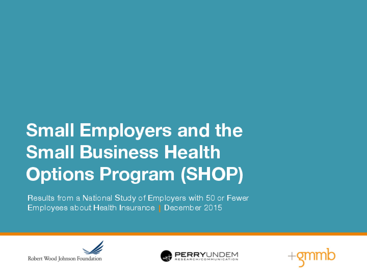 Small Employers and the Small Business Health Options Program (SHOP): Results from a National Study of Employers with 50 or Fewer Employees about Health Insurance