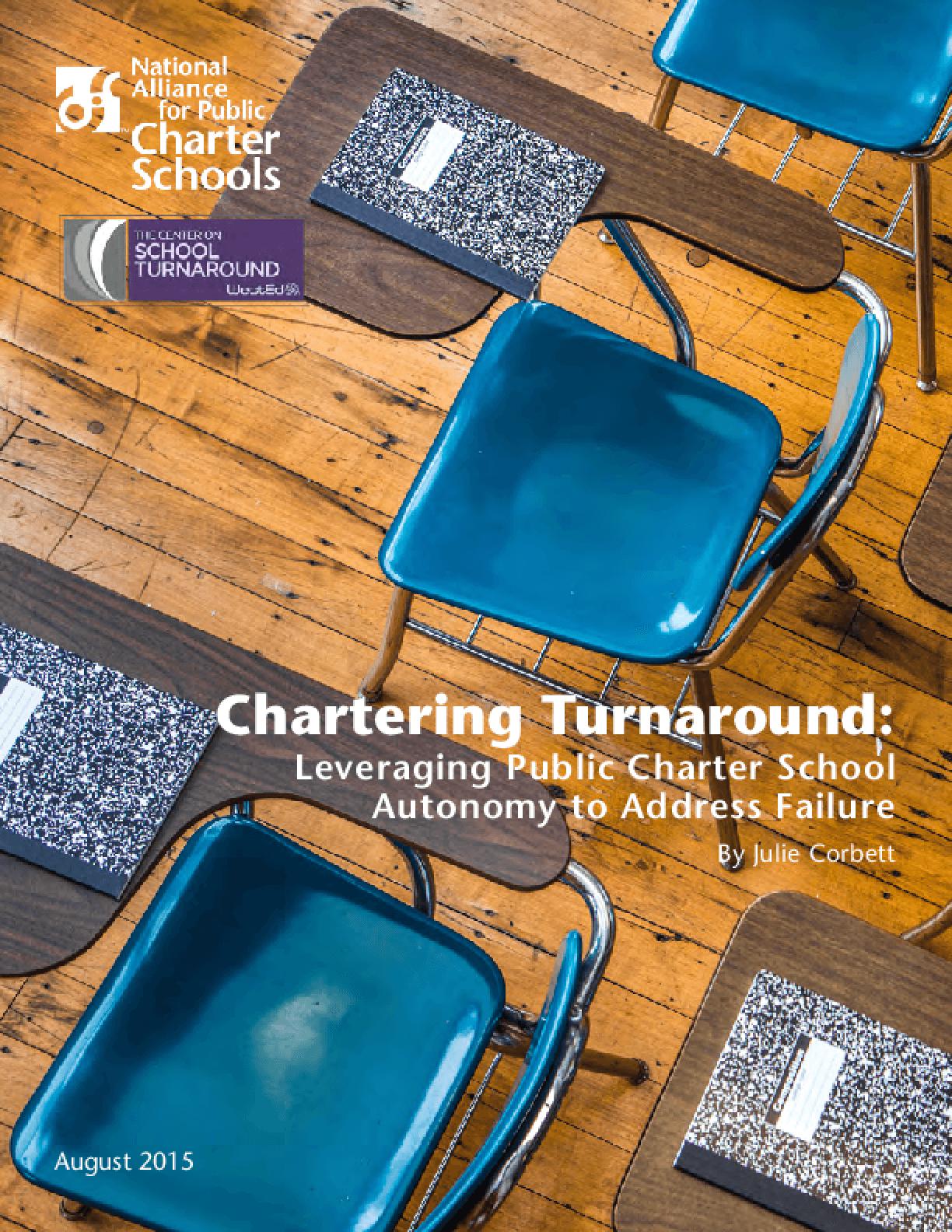 Chartering Turnaround: Leveraging Public Charter School Autonomy to Address Failure