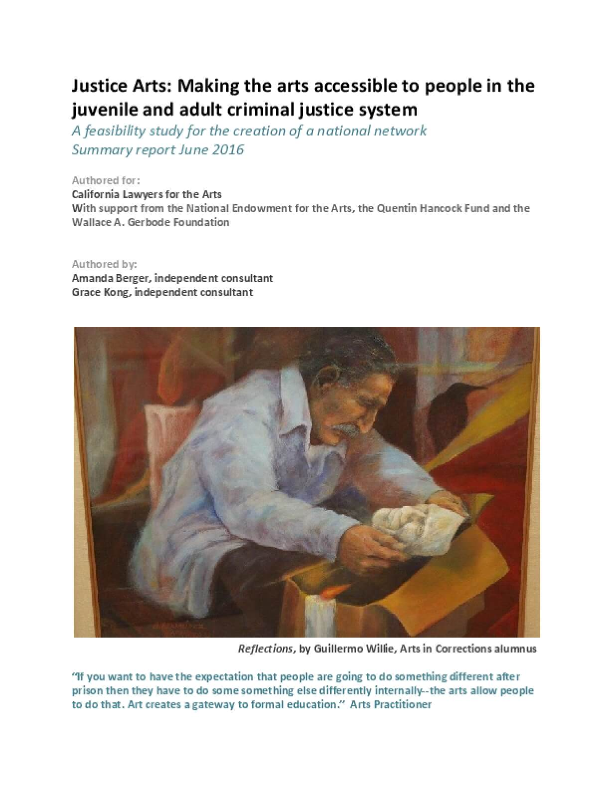 Justice Arts: Making the Arts Accessible to People in the Juvenile and Adult Criminal Justice System - A Feasibility Study for the Creation of a National Network Summary Report June 2016