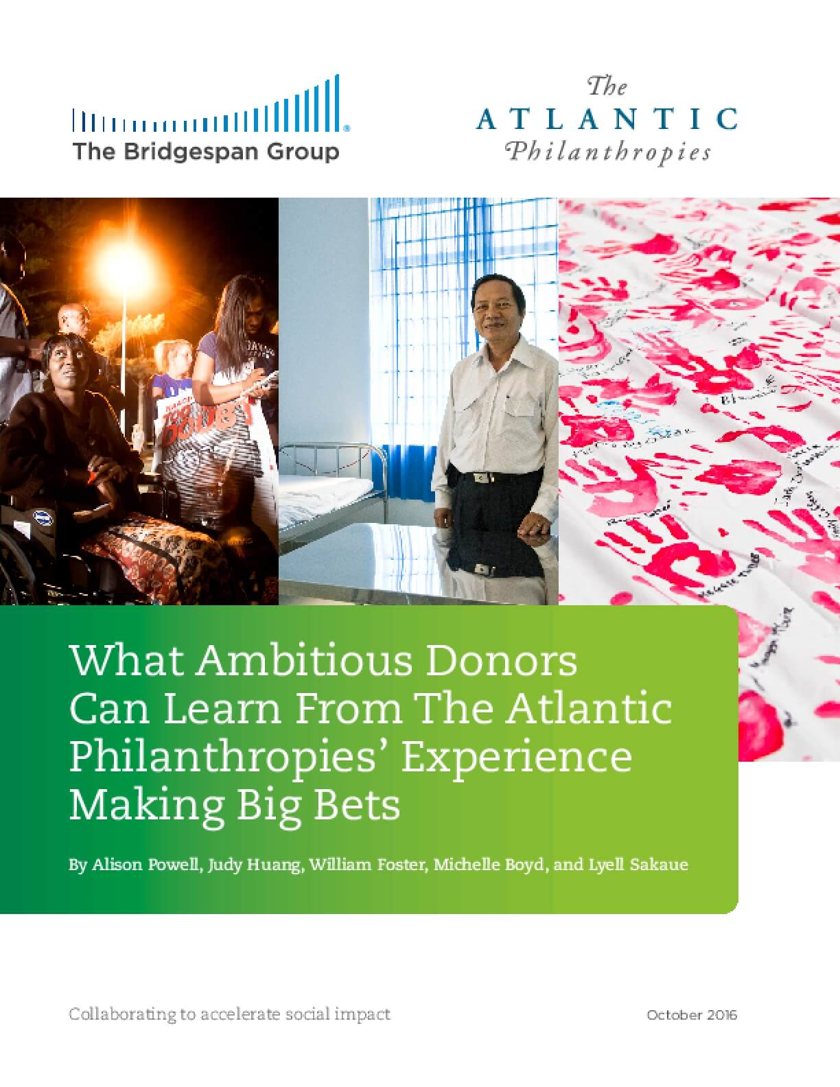 What Ambitious Donors  Can Learn From The Atlantic  Philanthropies' Experience  Making Big Bets