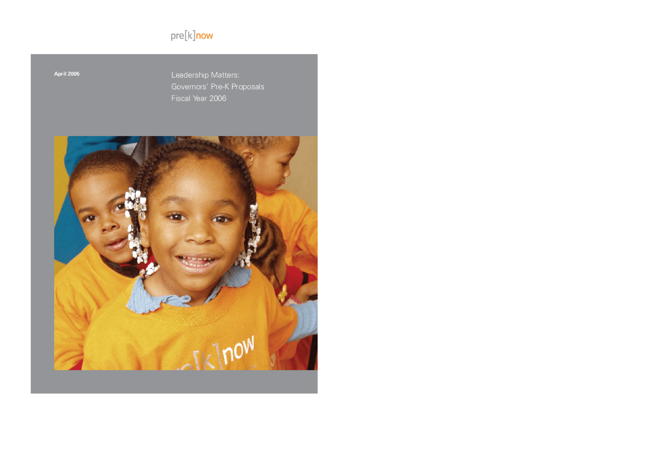 Leadership Matters: Governors' Pre-K Proposals Fiscal Year 2006