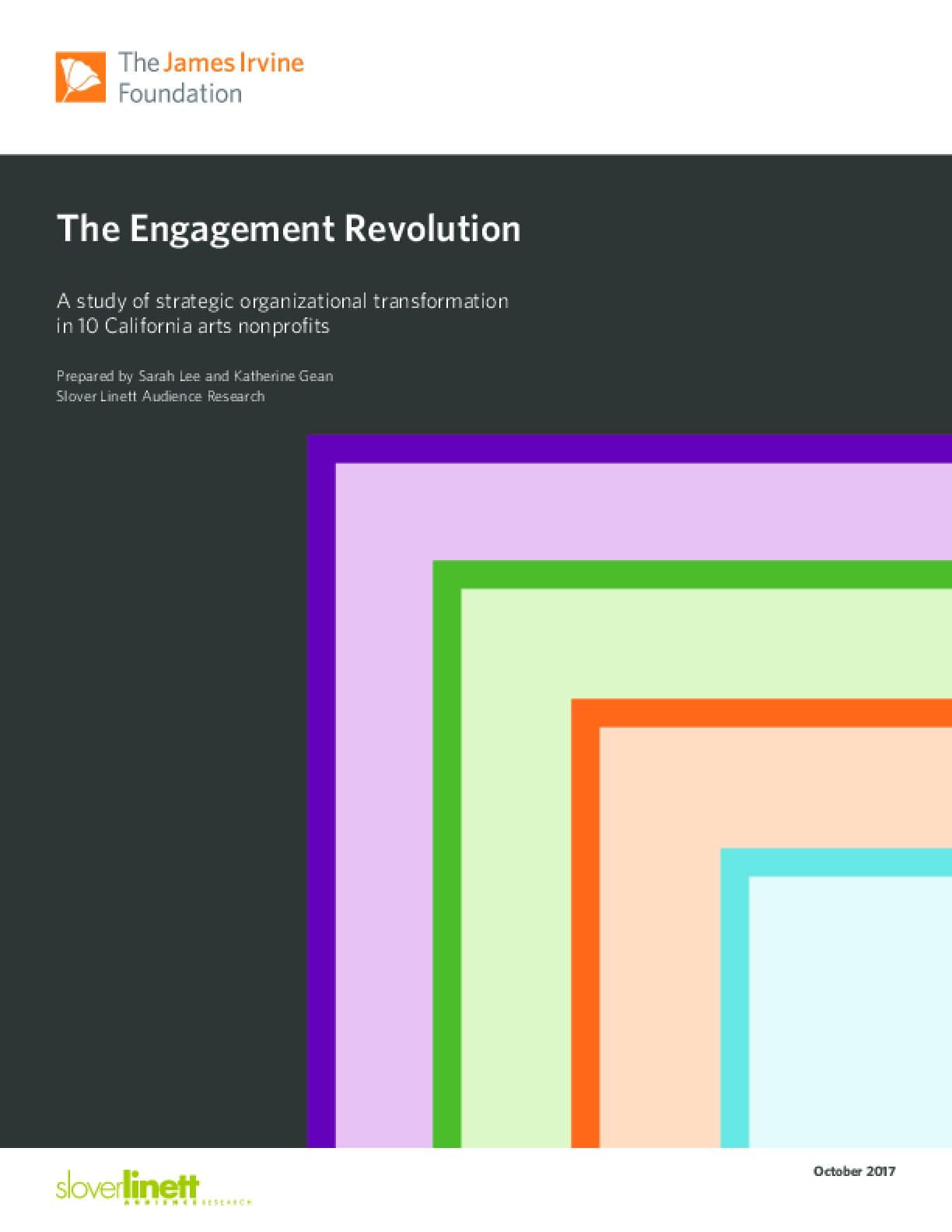 The Engagement Revolution: A Study of Strategic Organizational Transformation in 10 California Arts Nonprofits