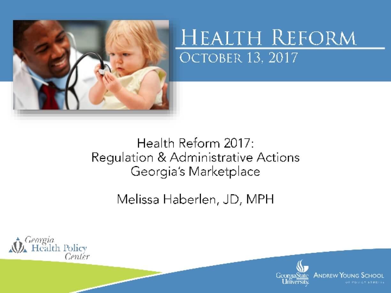 Health Reform 2017: Regulation & Administrative Actions Georgia's Marketplace