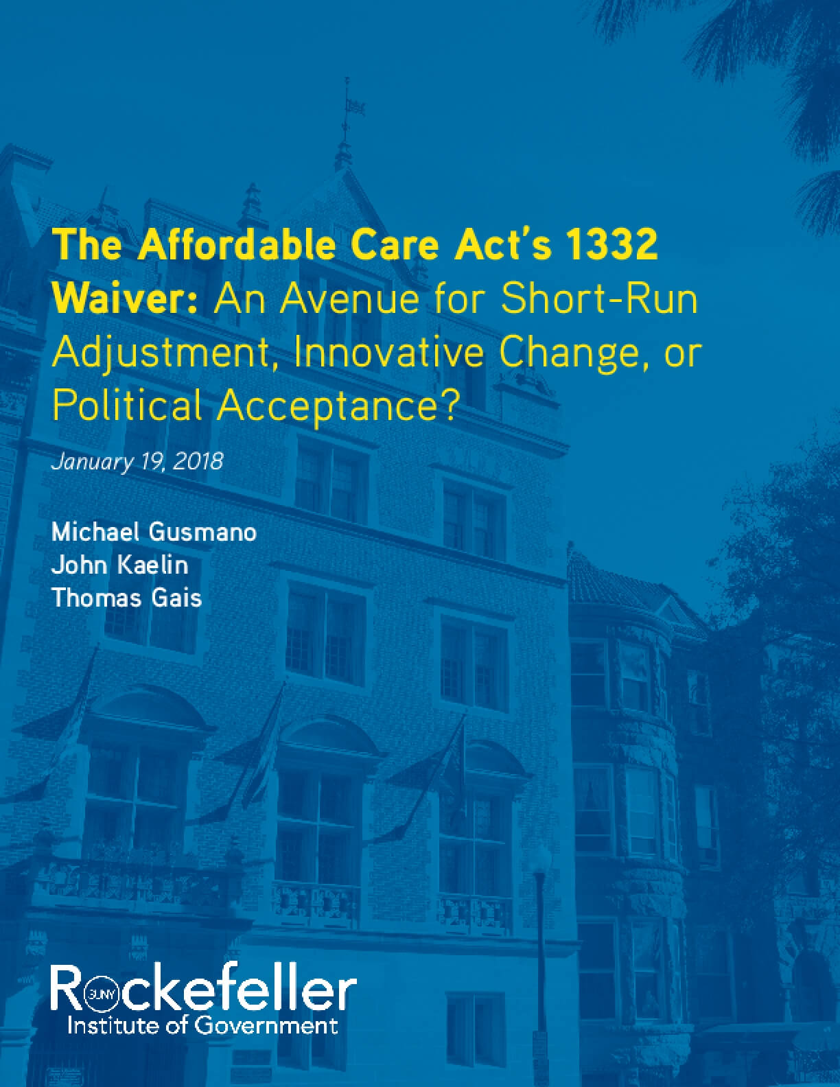 The Affordable Care Act's 1332 Waiver: An Avenue for Short-run Adjustment, Innovative Change, or Political Acceptance?