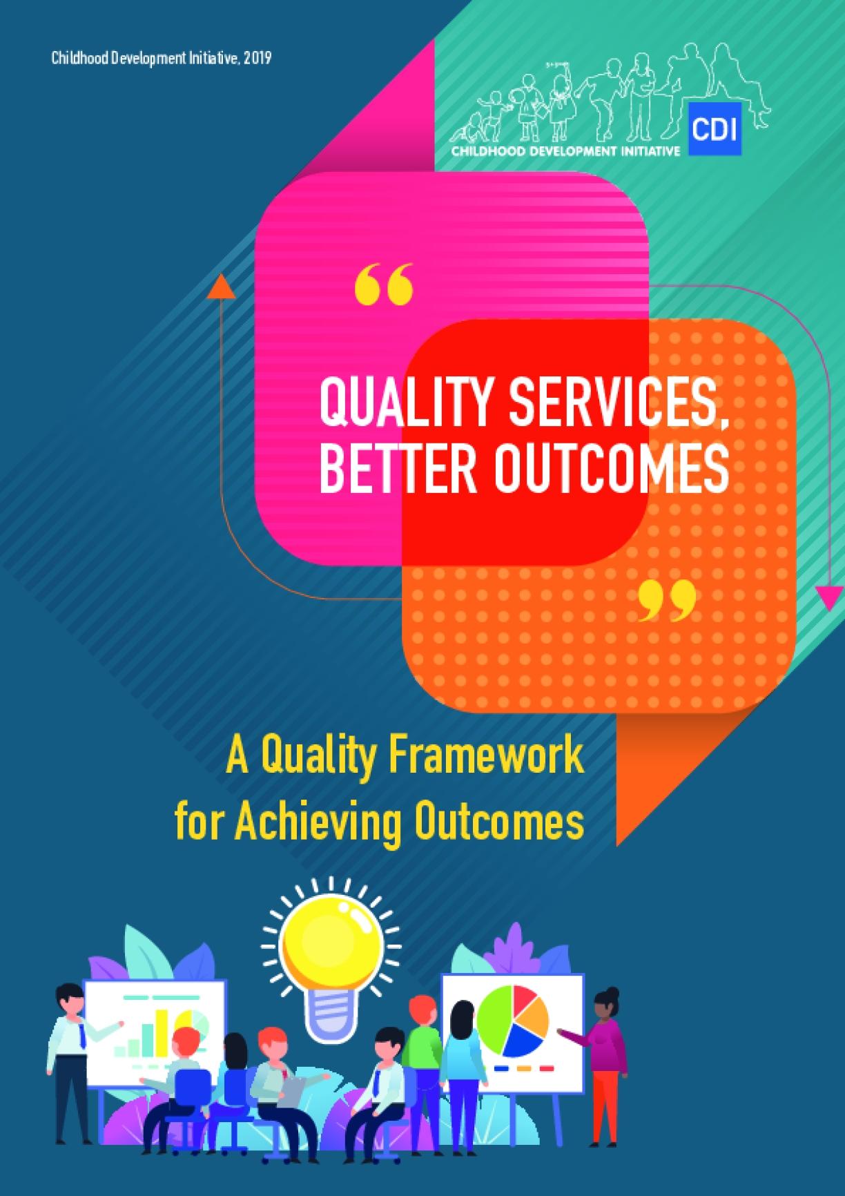 A Quality Framework For Achieving Outcomes