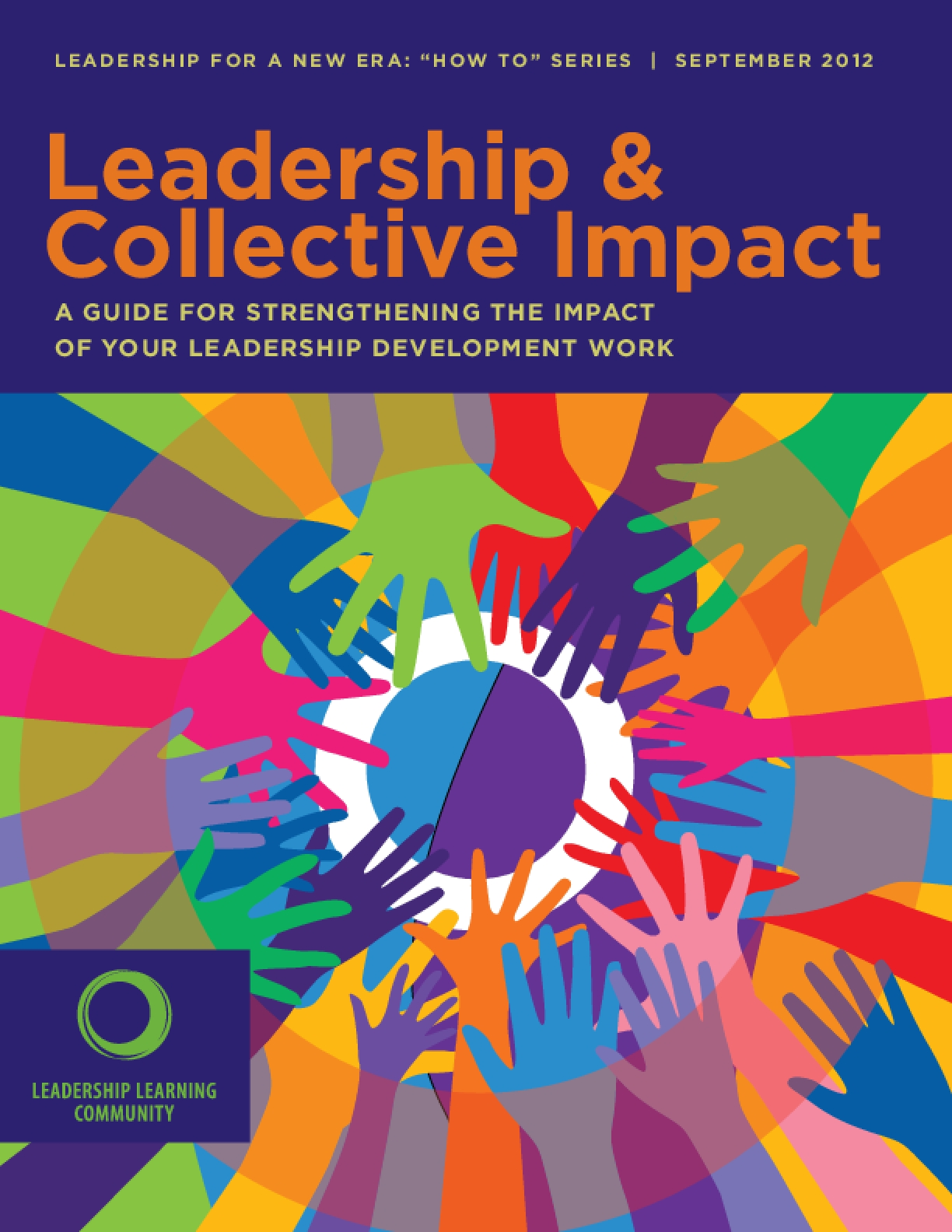 Leadership & Collective Impact: A Guide for Strengthening the Impact of Your Leadership Development Work