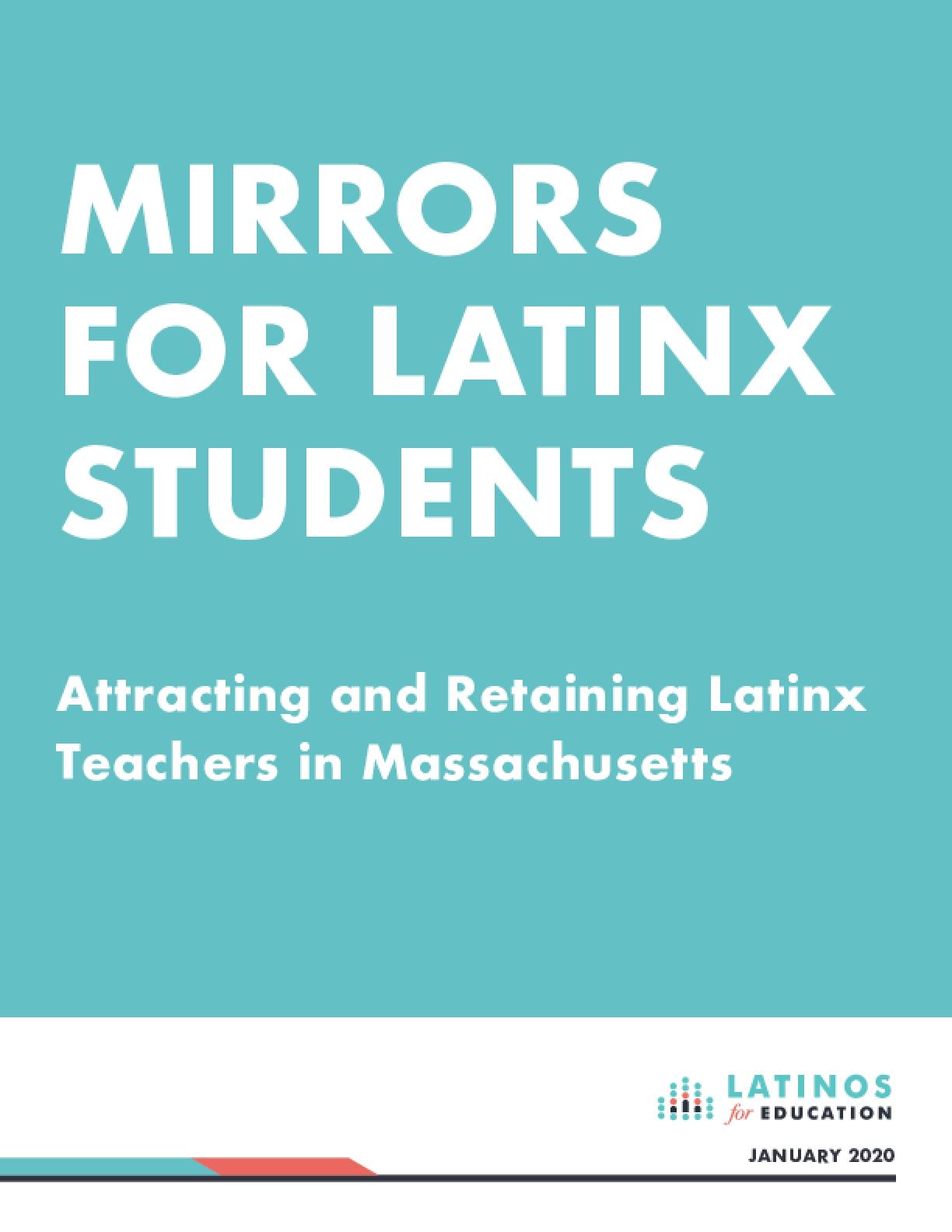 MIRRORS FOR LATINX STUDENTS: Attracting and Retaining Latinx Teachers in Massachusetts
