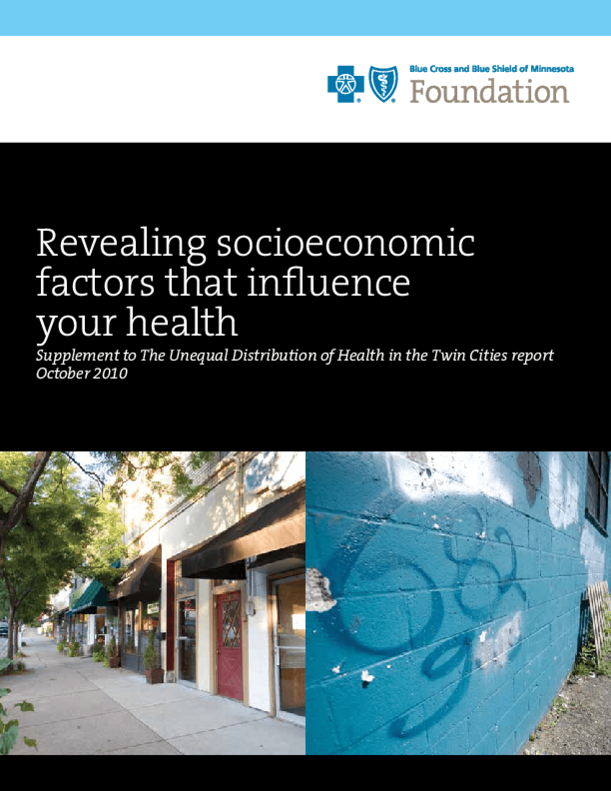Revealing Socioeconomic Factors That Influence Your Health (supplement to the unequal distribution of health in the Twin Cities report)