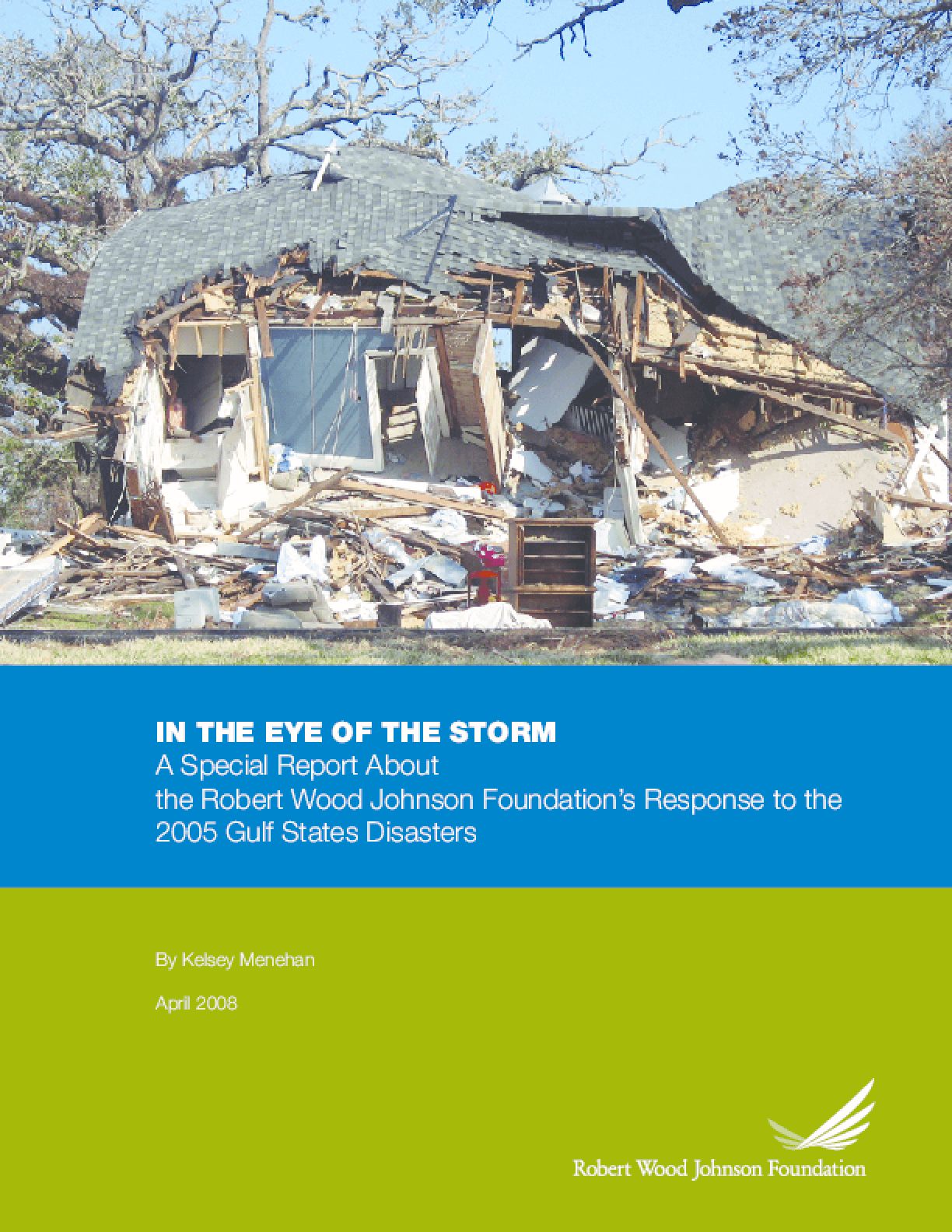 In the Eye of the Storm: A Special Report About the Robert Wood Johnson Foundation's Response to the 2005 Gulf States Disasters