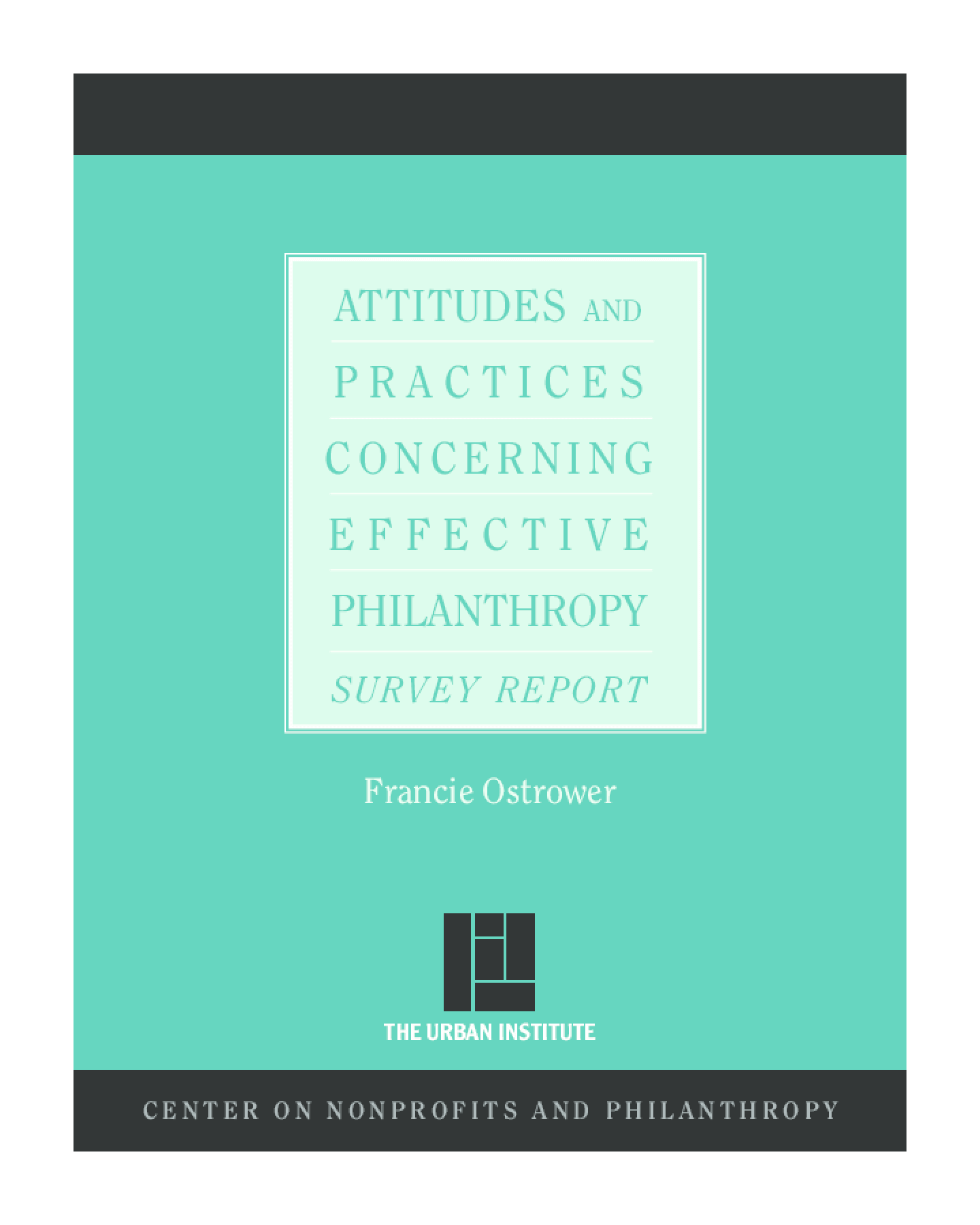 Attitudes and Practices Concerning Effective Philanthropy: Survey Report