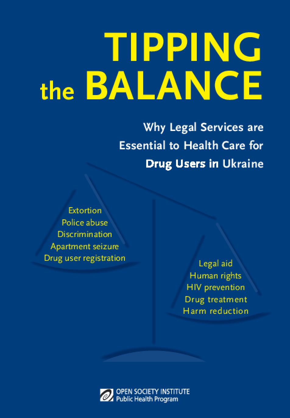 Tipping the Balance: Why Legal Services Are Essential to Health Care for Drug Users in Ukraine
