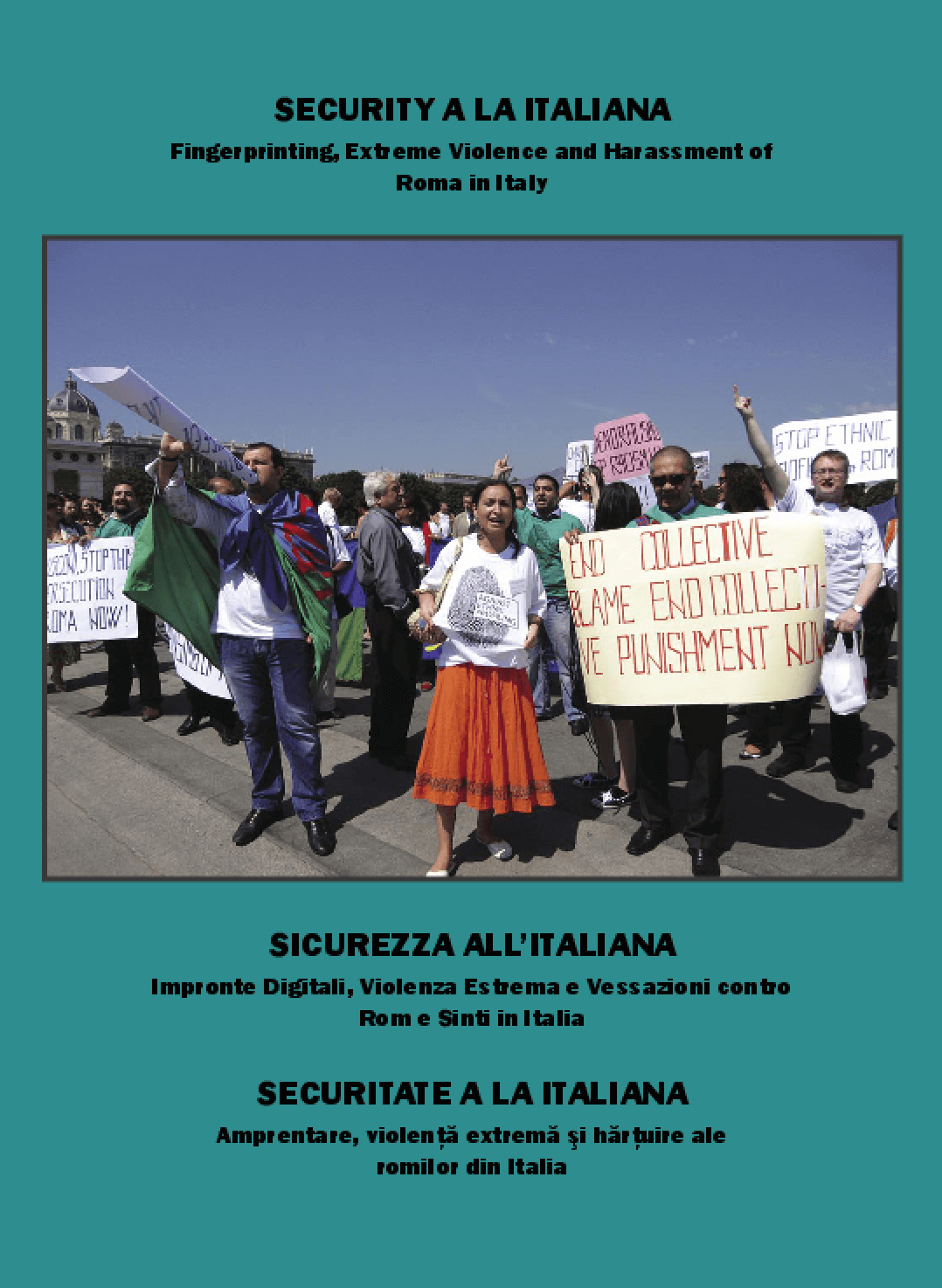 Security a la Italiana: Fingerprinting, Extreme Violence and Harassment of Roma in Italy