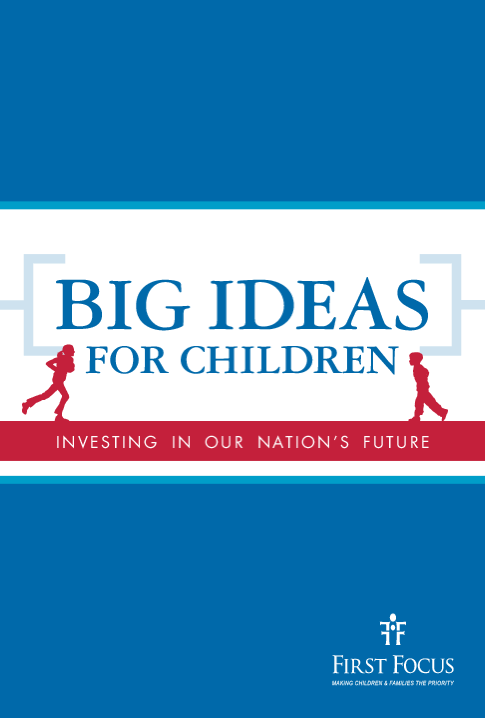 Big Ideas for Children: Investing in Our Nation's Future