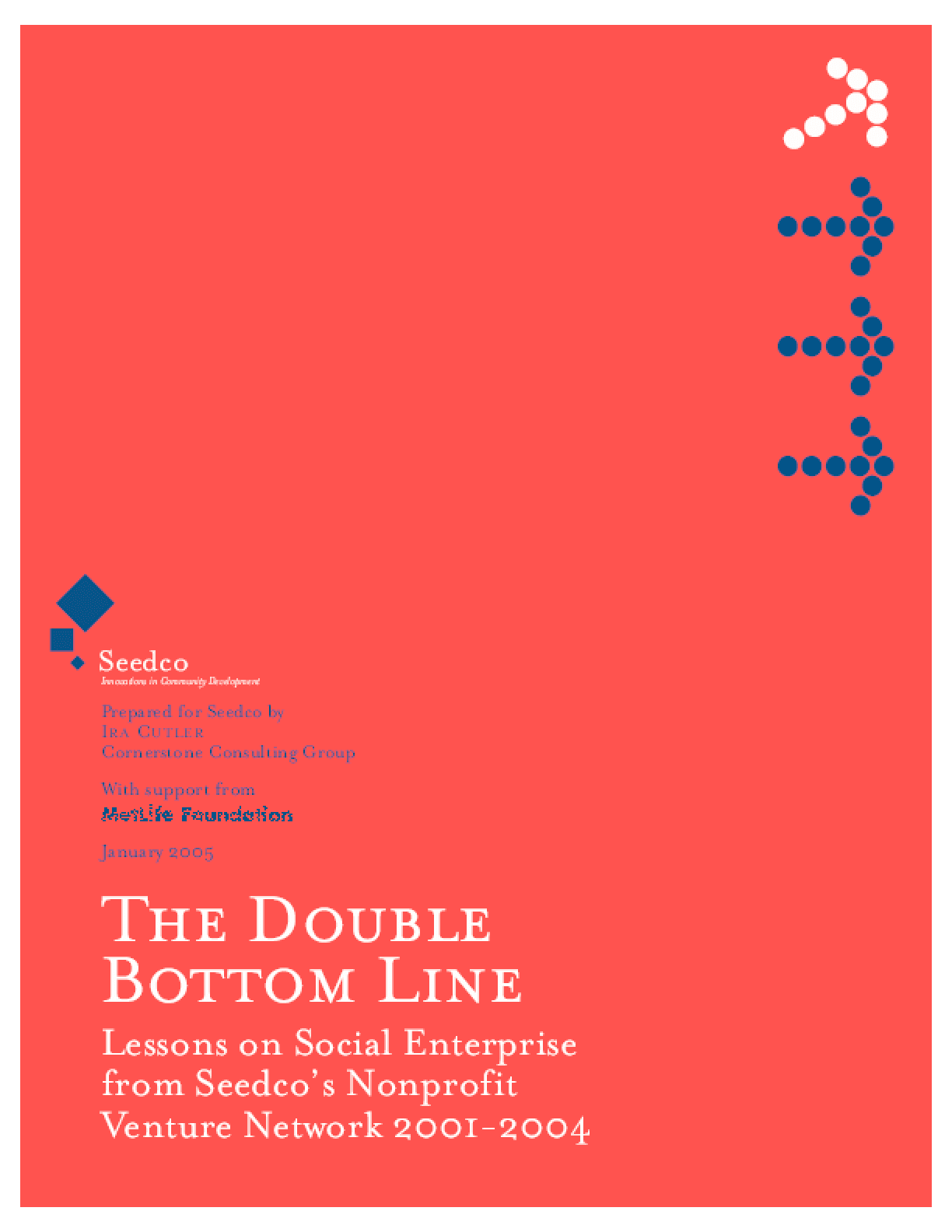 The Double Bottom Line: Lessons on Social Enterprise From Seedco's Nonprofit Venture Network 2001-2004